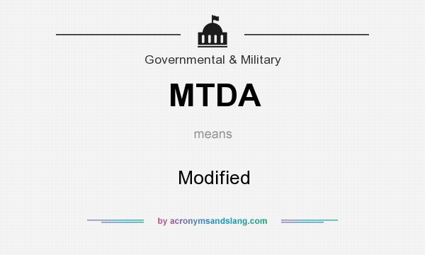 What does MTDA mean? It stands for Modified