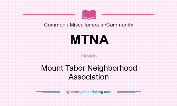 What does MTNA mean? It stands for Mount Tabor Neighborhood Association