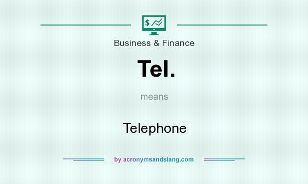 What does Tel. mean? It stands for Telephone