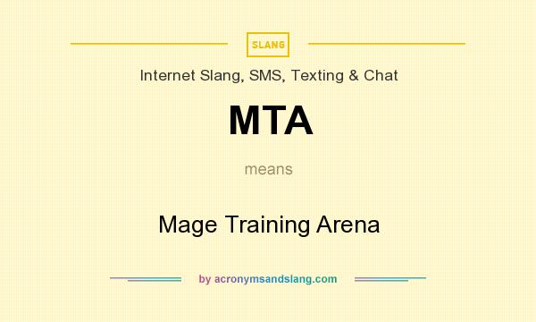What does MTA mean? It stands for Mage Training Arena