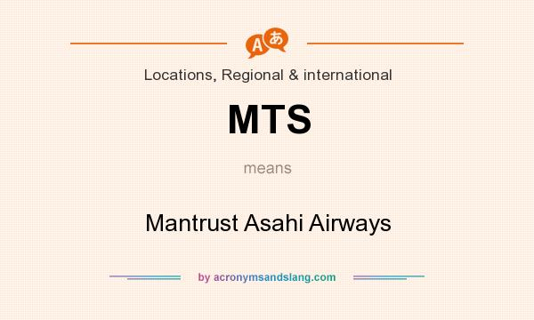 What does MTS mean? It stands for Mantrust Asahi Airways