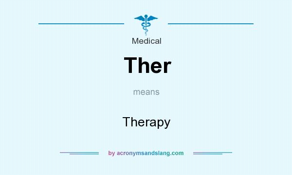 What does Ther mean? It stands for Therapy