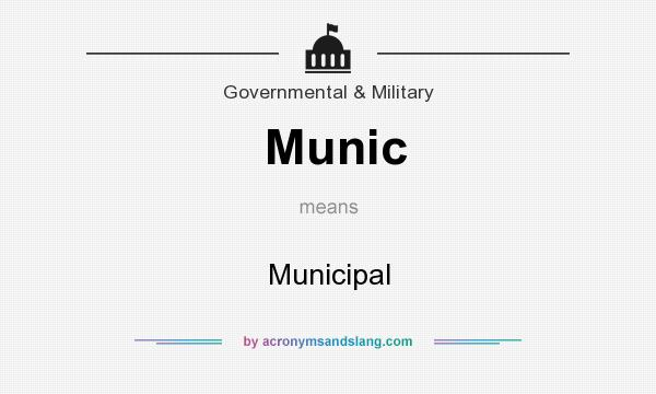 What does Munic mean? It stands for Municipal