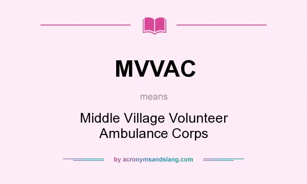 What does MVVAC mean? It stands for Middle Village Volunteer Ambulance Corps