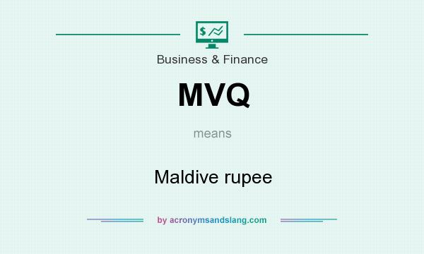 What does MVQ mean? It stands for Maldive rupee