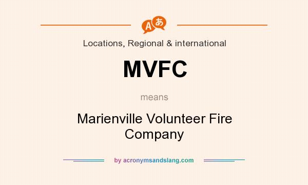 What does MVFC mean? It stands for Marienville Volunteer Fire Company