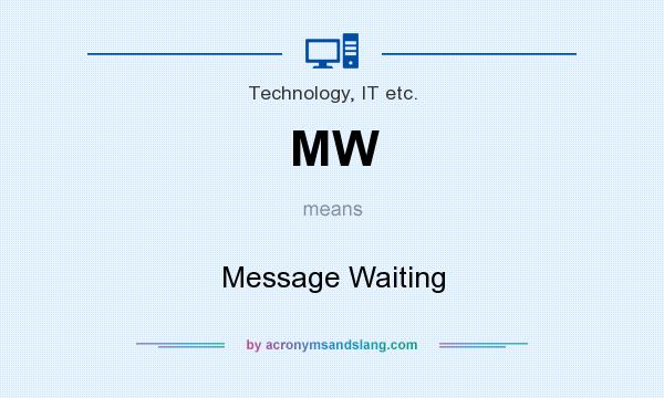 What does MW mean? It stands for Message Waiting