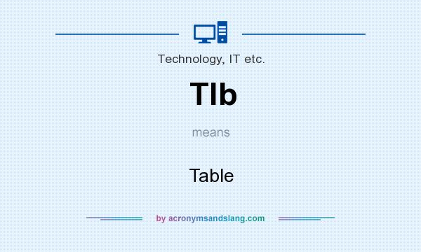 What does Tlb mean? It stands for Table