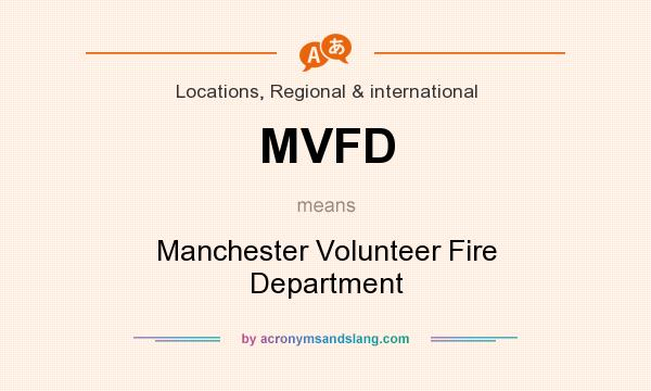 What does MVFD mean? It stands for Manchester Volunteer Fire Department