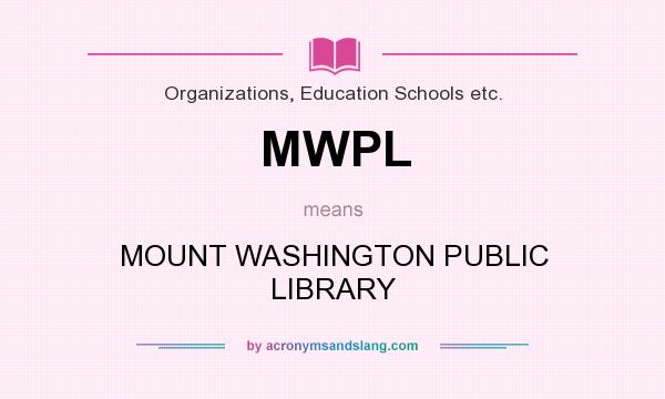 What does MWPL mean? It stands for MOUNT WASHINGTON PUBLIC LIBRARY