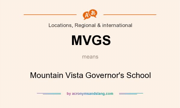 What does MVGS mean? It stands for Mountain Vista Governor`s School
