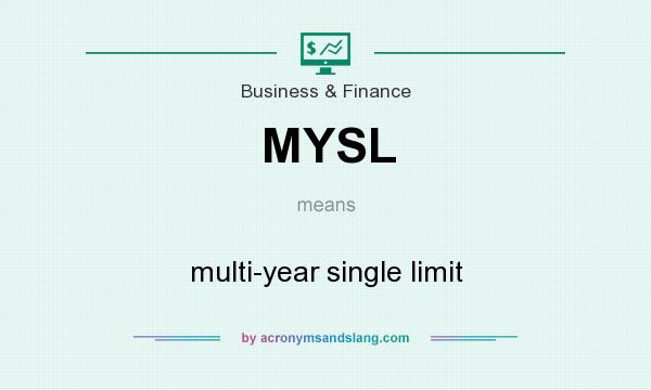 What does MYSL mean? It stands for multi-year single limit