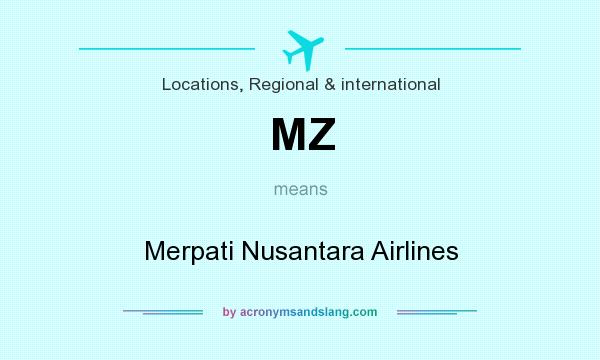 What does MZ mean? It stands for Merpati Nusantara Airlines