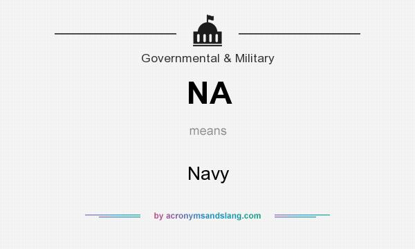 What does NA mean? It stands for Navy