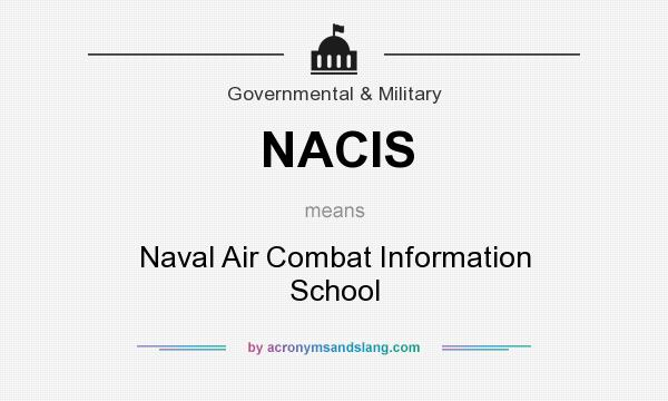 What does NACIS mean? It stands for Naval Air Combat Information School
