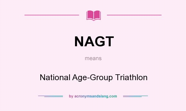 What does NAGT mean? It stands for National Age-Group Triathlon