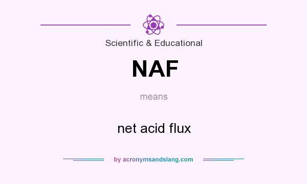 What does NAF mean? It stands for net acid flux