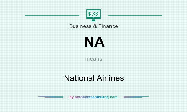 What does NA mean? It stands for National Airlines