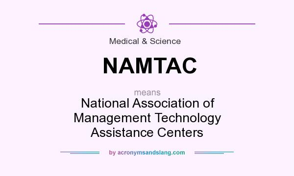 What does NAMTAC mean? It stands for National Association of Management Technology Assistance Centers