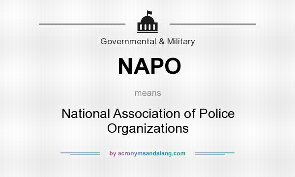 What does NAPO mean? It stands for National Association of Police Organizations