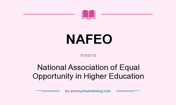 What does NAFEO mean? It stands for National Association of Equal Opportunity in Higher Education