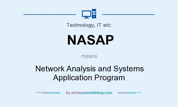 What does NASAP mean? It stands for Network Analysis and Systems Application Program