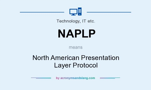 What does NAPLP mean? It stands for North American Presentation Layer Protocol