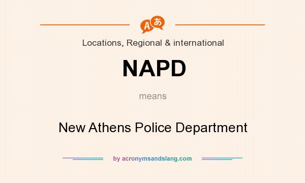 What does NAPD mean? It stands for New Athens Police Department