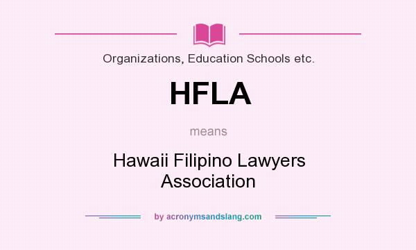 What does HFLA mean? It stands for Hawaii Filipino Lawyers Association