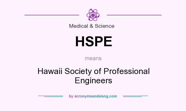 What does HSPE mean? It stands for Hawaii Society of Professional Engineers