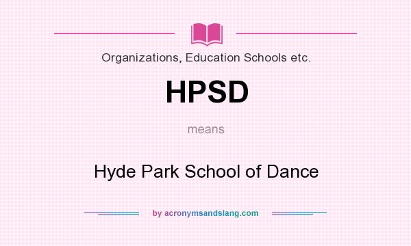 What does HPSD mean? It stands for Hyde Park School of Dance
