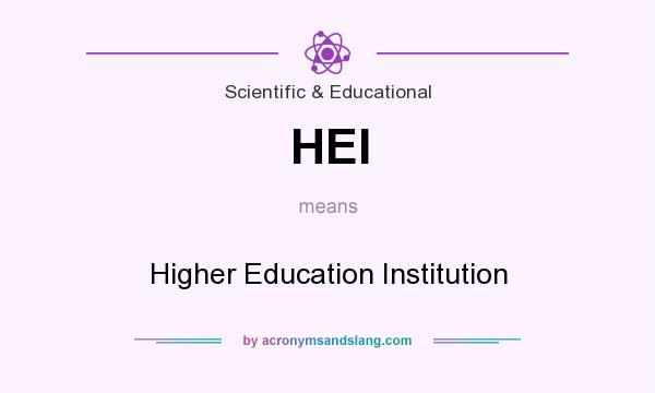What does HEI mean? It stands for Higher Education Institution