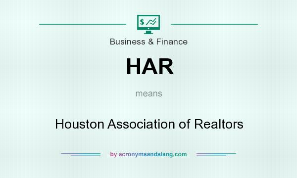 What does HAR mean? It stands for Houston Association of Realtors