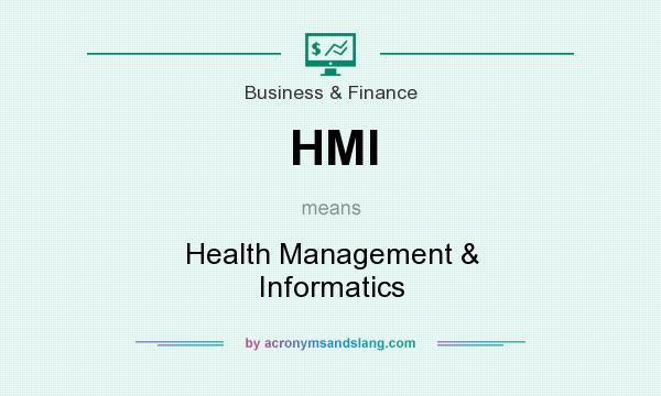 What does HMI mean? It stands for Health Management & Informatics