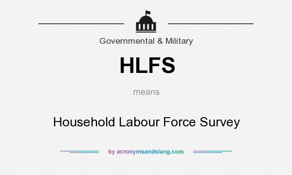 What does HLFS mean? It stands for Household Labour Force Survey