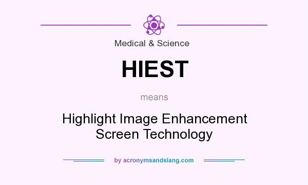 What does HIEST mean? It stands for Highlight Image Enhancement Screen Technology