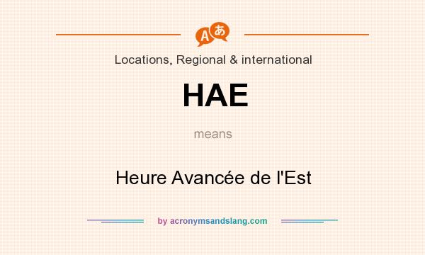 What does HAE mean? It stands for Heure Avancée de l`Est