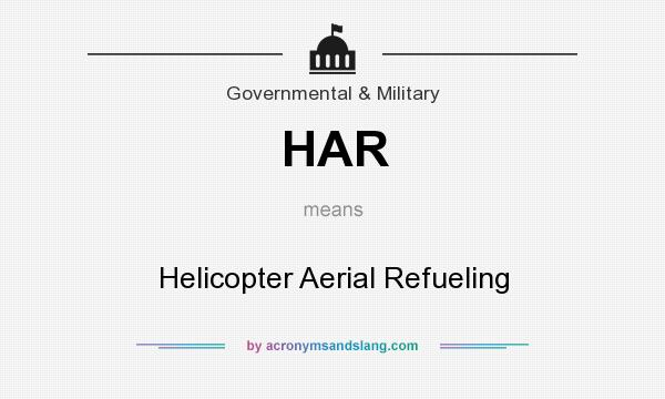 What does HAR mean? It stands for Helicopter Aerial Refueling