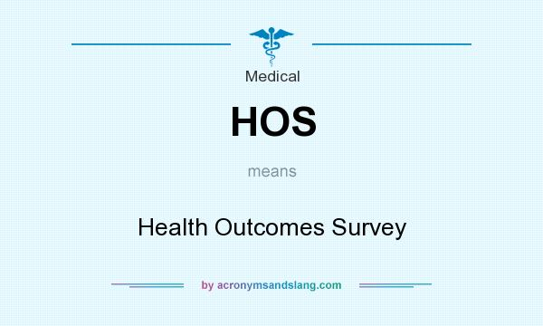 What does HOS mean? It stands for Health Outcomes Survey