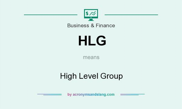 What does HLG mean? It stands for High Level Group