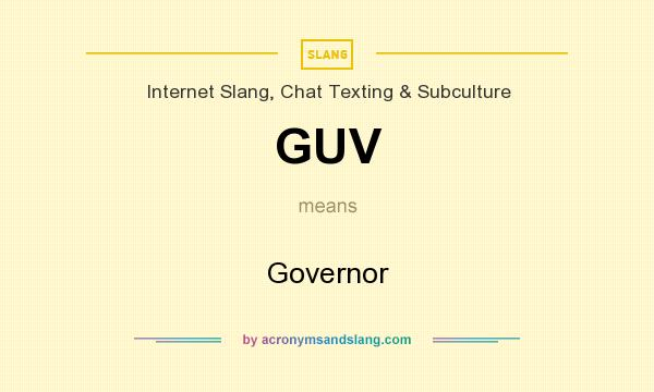 What does GUV mean? It stands for Governor