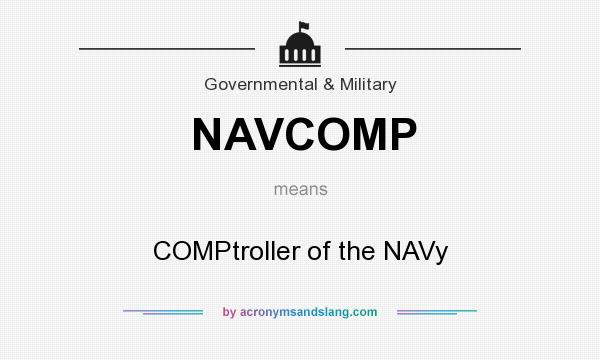 What does NAVCOMP mean? It stands for COMPtroller of the NAVy