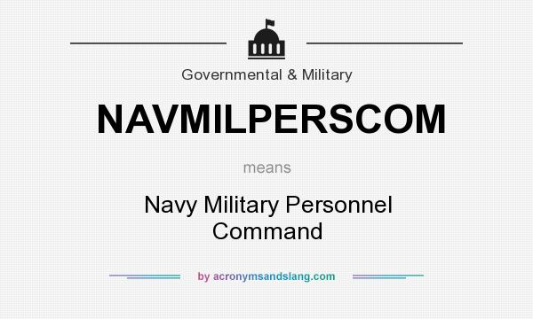 What does NAVMILPERSCOM mean? It stands for Navy Military Personnel Command