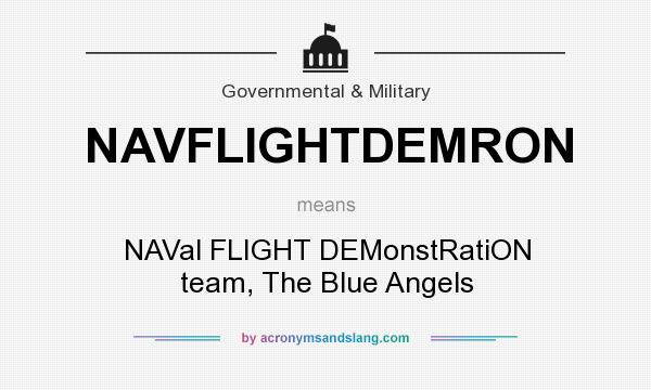 What does NAVFLIGHTDEMRON mean? It stands for NAVal FLIGHT DEMonstRatiON team, The Blue Angels