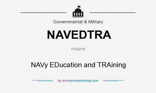 What does NAVEDTRA mean? It stands for NAVy EDucation and TRAining