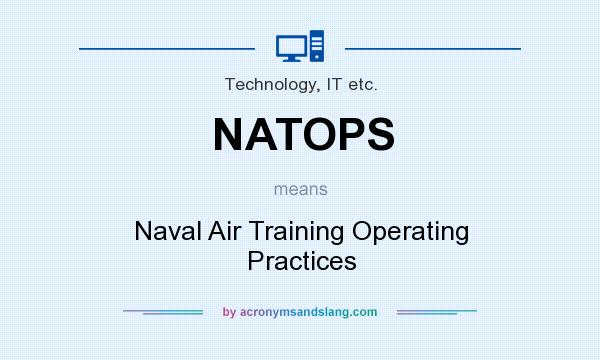 What does NATOPS mean? It stands for Naval Air Training Operating Practices