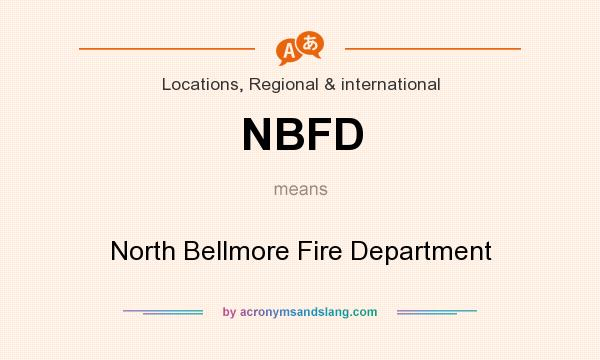 What does NBFD mean? It stands for North Bellmore Fire Department