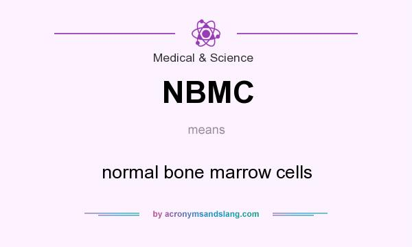 What does NBMC mean? It stands for normal bone marrow cells