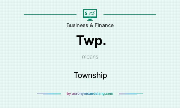 What does Twp. mean? It stands for Township