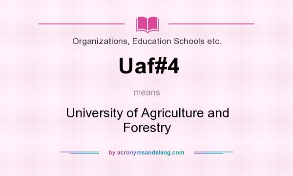What does Uaf#4 mean? It stands for University of Agriculture and Forestry